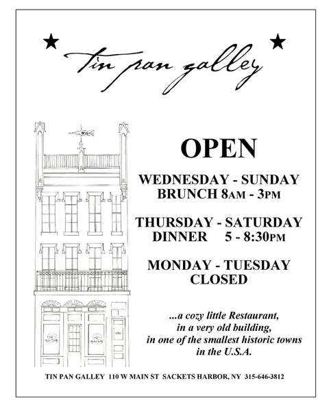 Open Wed-Sun Brunch 8AM-3PM, Thurs-Sat Dinner 5-8:30PM.  Closed Mon-Tues.
