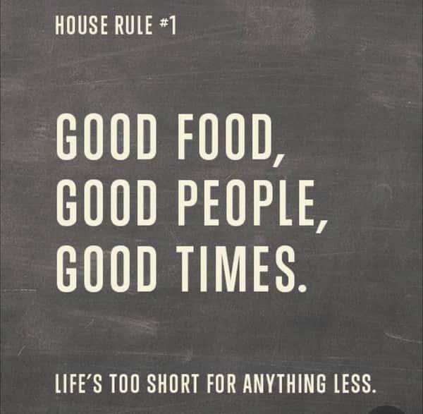 good food, good people, good times.