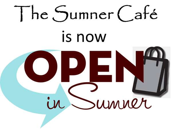 The Sumner Cafe is OPEN
