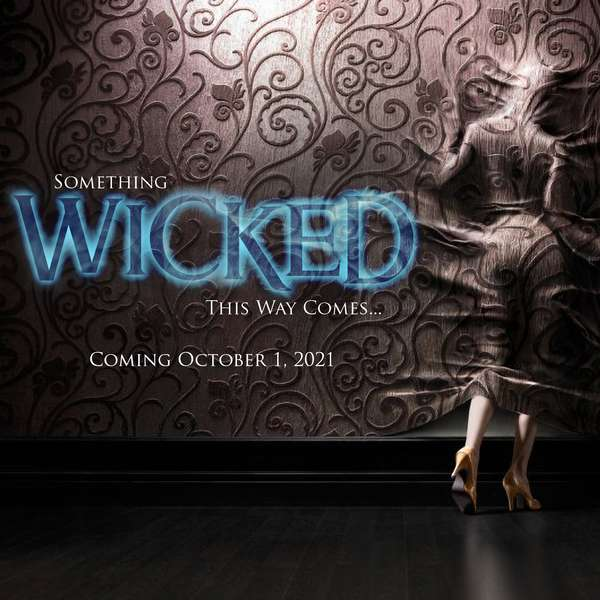 Something WICKED This Way Comes...