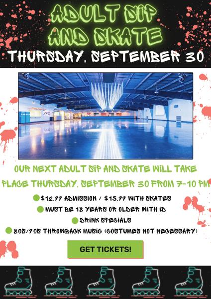 Adult Sip & Skate! Thursday, September 30th 7-10 PM
