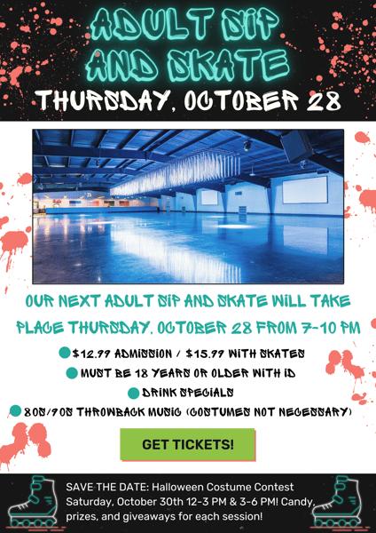 Adult Sip & Skate! Thursday, October 28th 7-10 PM