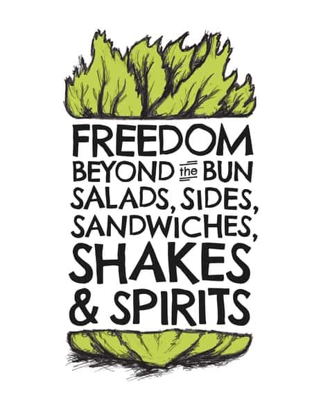 freedom beyond the bun salads, sides, sandwiches, shakes & spirits