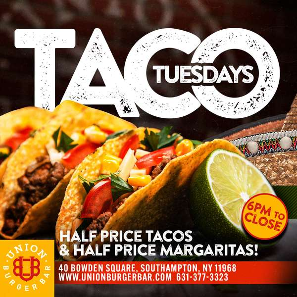 TACO TUESDAY 1/2 PRICE TACO & 1/2 PRICE MARGARITAS