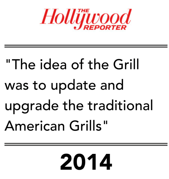 """Hollywood Reporter - the idea of The Grill was to update and upgrade the traditional American Grills"""" 2014"""