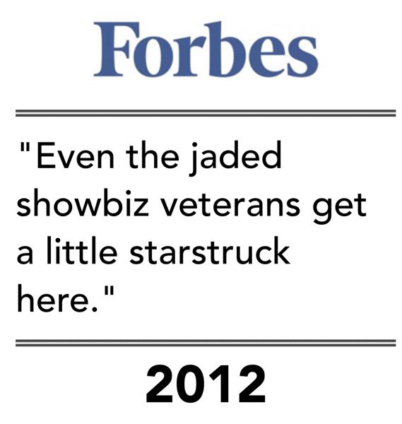 "forbes ""even the jaded showbiz veterans get a little starstuck here."" 2012"