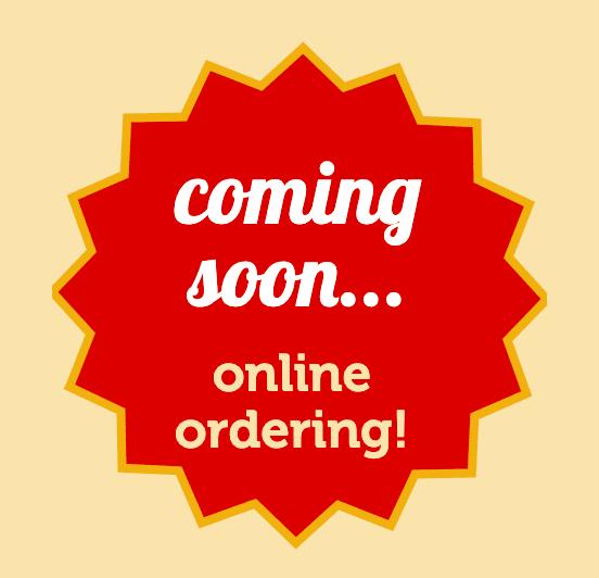 online ordering coming soon!