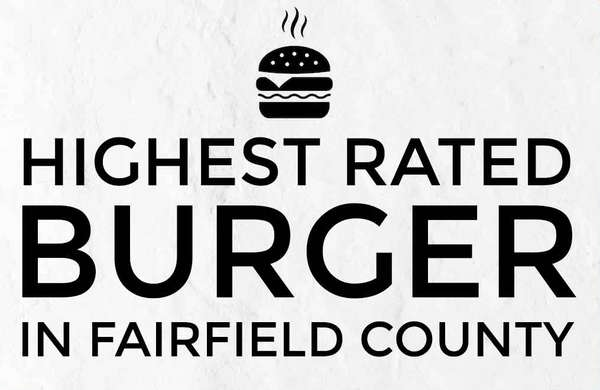 Highest Rated Burger in Fairfield County