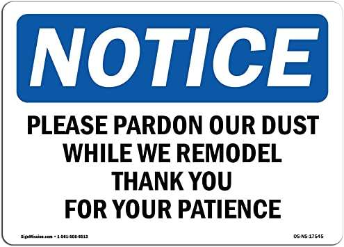 """Sign that says, """"Please pardon our dust while we remodel. Thank you for your patience."""""""