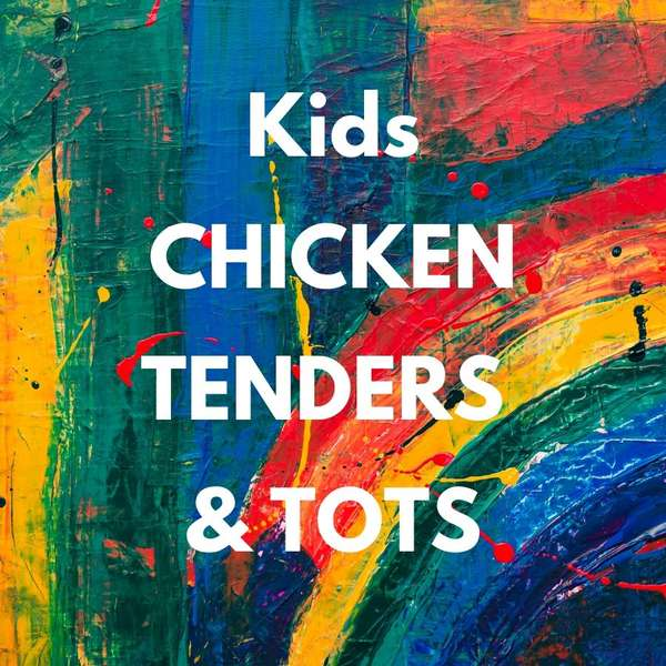 Kids Chicken Tenders & Tots