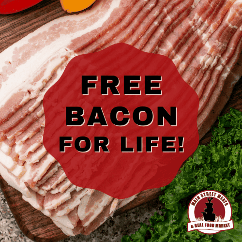 Ask about Free Bacon For Life