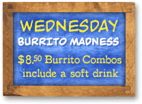 Wednesday - Burrito Madness
