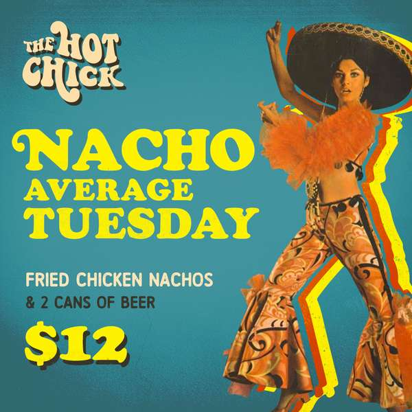 Nacho Average Tuesday - $12 Fried Chicken Nachos & Two Cans of Beer