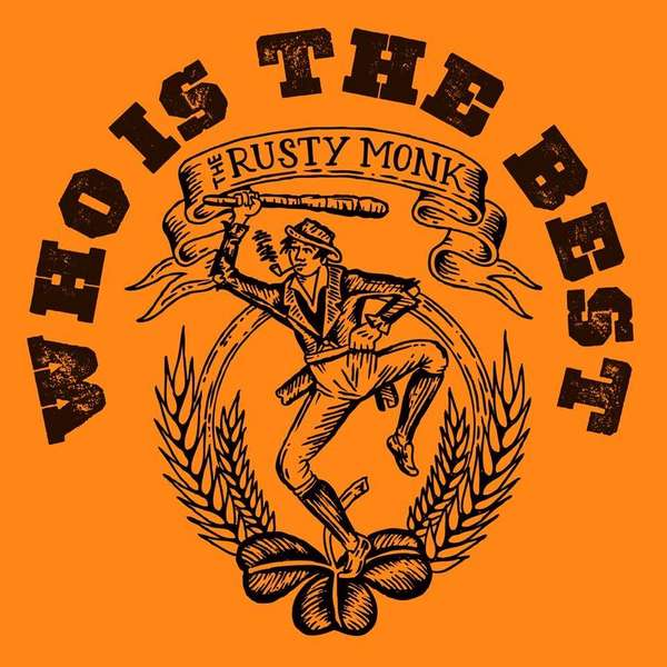who is the best? rusty monk