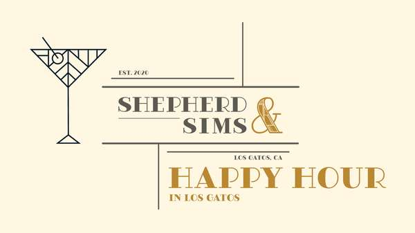 Happy Hour in Los Gatos at Shepherd and Sims