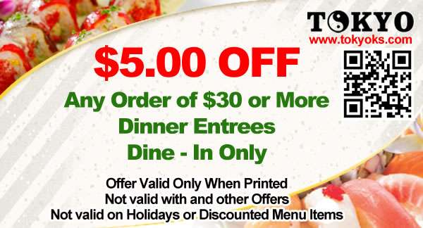 $5.00 OFF any order of $30 or more - dinner entrees - dine-in only - Our coupons are only valid when printed and are not valid with any other offers, on holidays, or on discounted menu items.