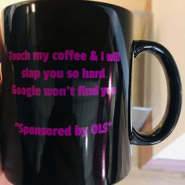 Touch my coffee Mug