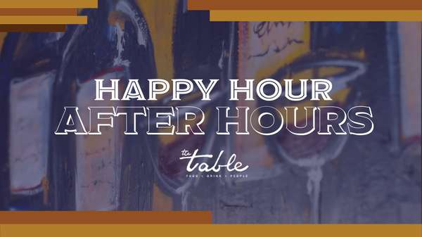 Late Night Happy Hour at The Table in Willow Glen